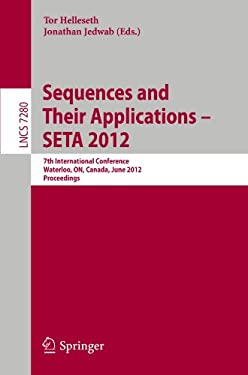 Sequences and Their Applications - SETA 2012: 7th International Conference, Waterloo, ON, Canada, June 4-8, 2012. Proceedings 9783642306143
