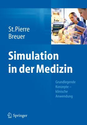 Simulation in Der Medizin: Grundlegende Konzepte - Klinische Anwendung 9783642294358