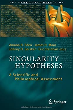 Singularity Hypotheses: A Scientific and Philosophical Assessment 9783642325595