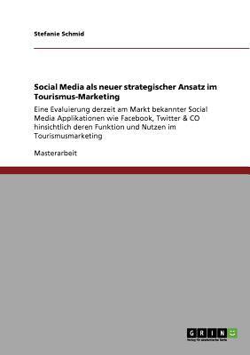 Social Media ALS Neuer Strategischer Ansatz Im Tourismus-Marketing 9783640717118