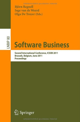 Software Business: Second International Conference, ICSOB 2011, Brussels, Belgium, June 8-10, 2011, Proceedings 9783642215438