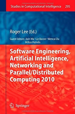 Software Engineering, Artificial Intelligence, Networking and Parallel/Distributed Computing 2010 9783642132643