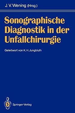 Sonographische Diagnostik in Der Unfallchirurgie 9783642765216