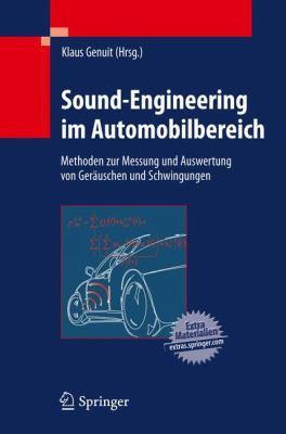 Sound-Engineering Im Automobilbereich: Methoden Zur Messung Und Auswertung Von Ger Uschen Und Schwingungen 9783642014147