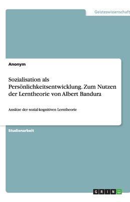 Sozialisation ALS Pers Nlichkeitsentwicklung 9783640440368