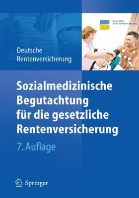 Sozialmedizinische Begutachtung F R Die Gesetzliche Rentenversicherung 9783642102493