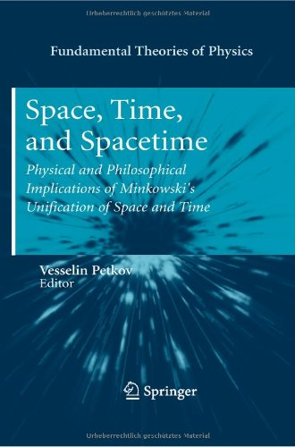 Space, Time, and Spacetime: Physical and Philosophical Implications of Minkowski's Unification of Space and Time 9783642135378