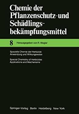 Spezielle Chemie Der Herbizide Anwendung Und Wirkungsweise / Special Chemistry of Herbicides Applications and Mechanisms