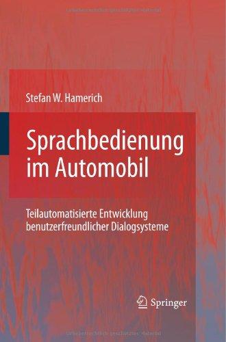 Sprachbedienung Im Automobil: Teilautomatisierte Entwicklung Benutzerfreundlicher Dialogsysteme 9783642016158