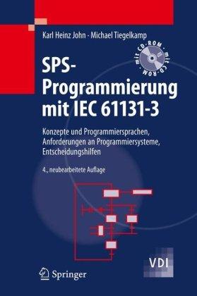 SPS-Programmierung Mit IEC 61131-3: Konzepte Und Programmiersprachen, Anforderungen an Programmiersysteme, Entscheidungshilfen [With CDROM and DVD] 9783642002687