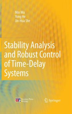 Stability Analysis and Robust Control of Time-Delay Systems 9783642030369