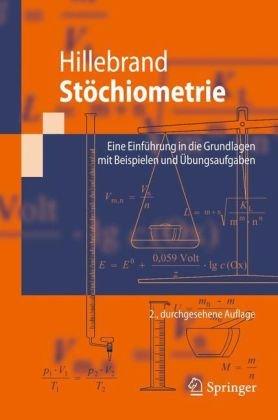 St Chiometrie: Eine Einf Hrung in Die Grundlagen Mit Beispielen Und Bungsaufgaben 9783642004599