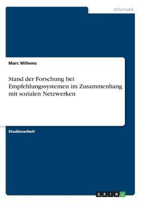 Stand Der Forschung Bei Empfehlungssystemen Im Zusammenhang Mit Sozialen Netzwerken 9783640451388