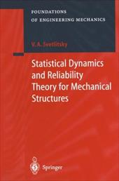 Statistical Dynamics and Reliability Theory for Mechanical Structures 21006500