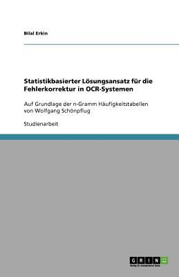 Statistikbasierter L Sungsansatz F R Die Fehlerkorrektur in OCR-Systemen 9783640731268
