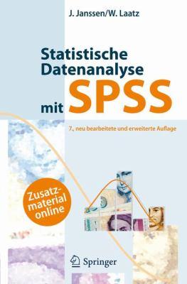 Statistische Datenanalyse Mit SPSS: Eine Anwendungsorientierte Einf Hrung in Das Basissystem Und Das Modul Exakte Tests 9783642018404