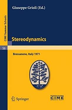 Stereodynamics: Lectures Given at a Summer School of the Centro Internazionale Matematico Estivo (C.I.M.E.) Held in Bressanone (Bolzan