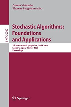 Stochastic Algorithms: Foundations and Applications: 5th International Symposium, Saga 2009 Sapporo, Japan, October 26-28, 2009 Proceedings 9783642049439