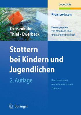 Stottern Bei Kindern Und Jugendlichen: Bausteine Einer Mehrdimensionalen Therapie 9783642018237