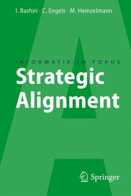 Strategic Alignment: Zur Ausrichtung Von Business, IT Und Business Intelligence 9783642114373
