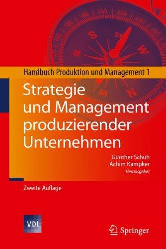 Strategie Und Management Produzierender Unternehmen: Handbuch Produktion Und Management 1 9783642145018