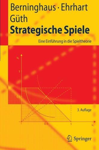 Strategische Spiele: Eine Einfuhrung In die Spieltheorie 9783642116506