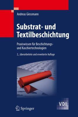 Substrat- Und Textilbeschichtung: Praxiswissen F R Beschichtungs- Und Kaschiertechnologien 9783642014161