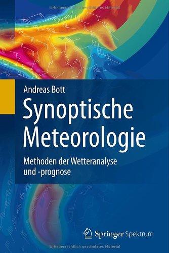Synoptische Meteorologie: Methoden Der Wetteranalyse Und -Prognose 9783642251214