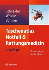 Taschenatlas Notfall & Rettungsmedizin: Kompendium F R Den Notarzt