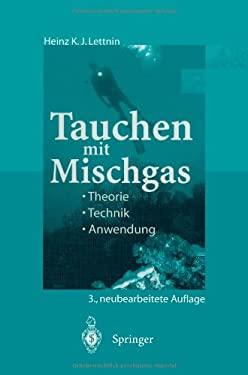 Tauchen Mit Mischgas: Theorie, Technik, Anwendung 9783642722066