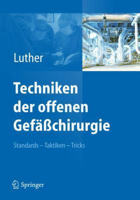Techniken Der Offenen Gef Chirurgie: Standards - Taktiken - Tricks 9783642212659