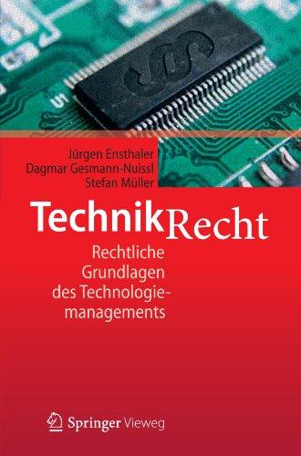 Technikrecht: Rechtliche Grundlagen Des Technologiemanagements 9783642131875