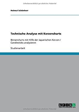 Technische Analyse Mit Kerzencharts 9783640444878
