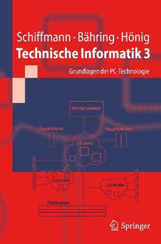 Technische Informatik 3: Grundlagen Der PC-Technologie 9783642168116