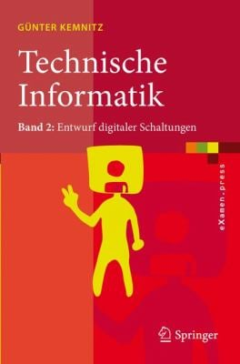 Technische Informatik: Band 2: Entwurf Digitaler Schaltungen 9783642174469