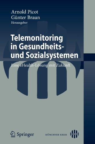 Telemonitoring in Gesundheits- Und Sozialsystemen: Eine Ehealth-L Sung Mit Zukunft 9783642156328