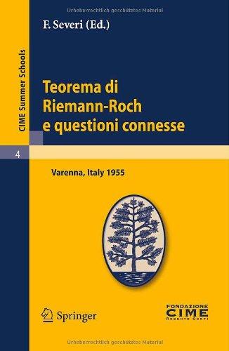Teorema Di Riemann-Roch E Questioni Connesse: Lectures Given At The Centro Internazionale Matematico Estivo (C.I.M.E.) Held In Varenna (Como), Italy, 9783642108884