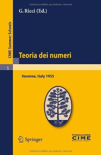 Teoria Dei Numeri: Lectures Given at a Summer School of the Centro Internazionale Matematico Estivo (C.I.M.E.) Held in Varenna (Como), It 9783642108914