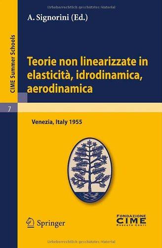 Teorie Non Linearizzate in Elasticit , Idrodinamica E Aerodinamica: Lectures Given at a Summer School of the Centro Internazionale Matematico Estivo ( 9783642109010