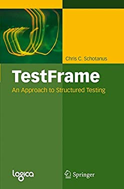 Testframe: An Approach to Structured Testing 9783642008214