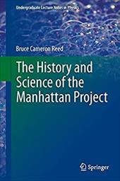 The History and Science of the Manhattan Project 21054889