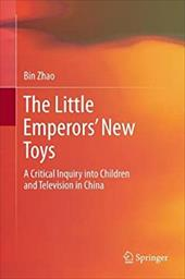 The Little Emperors New Toys: A Critical Inquiry Into Children and Television in China 19217178