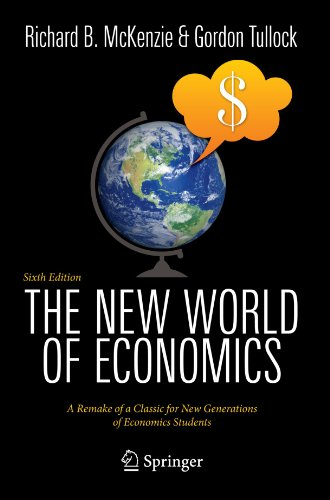 The New World of Economics: A Remake of a Classic for New Generations of Economics Students - 6th Edition