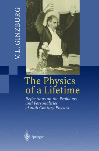 The Physics of a Lifetime: Reflections on the Problems and Personalities of 20th Century Physics