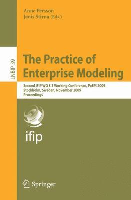 The Practice of Enterprise Modeling: Second IFIP WG 8.1 Working Conference, PoEM 2009, Stockholm, Sweden, November 18-19, 2009, Proceedings 9783642053511