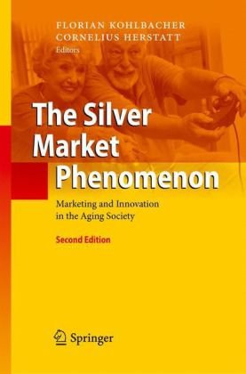 The Silver Market Phenomenon: Marketing and Innovation in the Aging Society 9783642143373