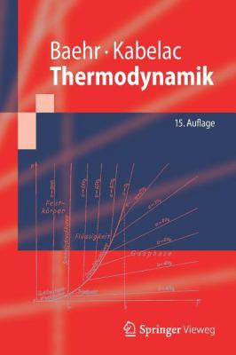 Thermodynamik: Grundlagen Und Technische Anwendungen 9783642241604