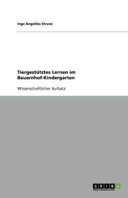 Tiergest Tztes Lernen Im Bauernhof-Kindergarten 9783640771240