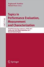 Topics in Performance Evaluation, Measurement and Characterization: Third Tpc Technology Conference, Tpctc 2011, Seattle, Wa, USA,
