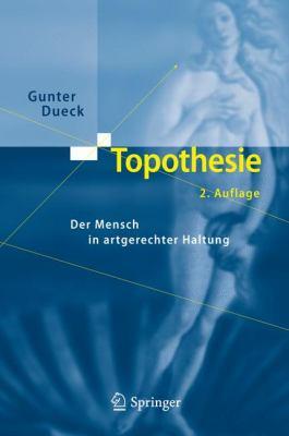 Topothesie: Der Mensch in Artgerechter Haltung 9783642023651